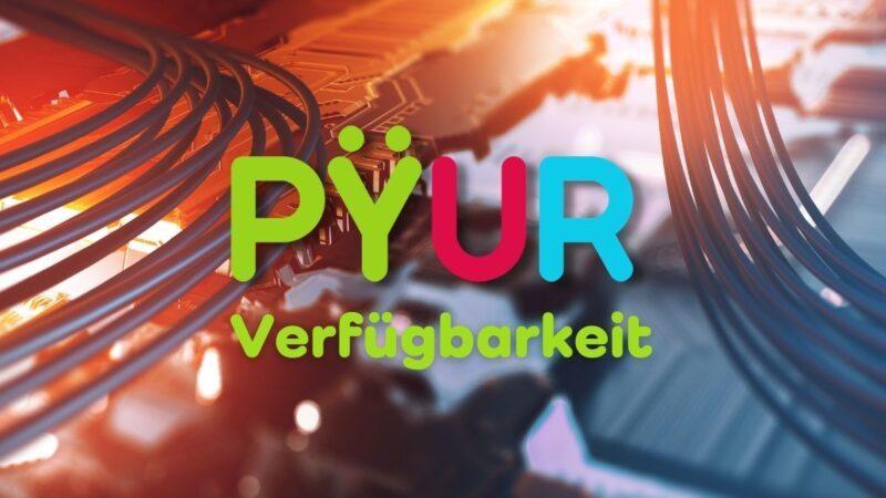 Pyur Verfügbarkeit